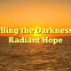 Dispelling the Darkness with Radiant Hope