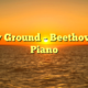 Holy Ground – Beethoven's Piano