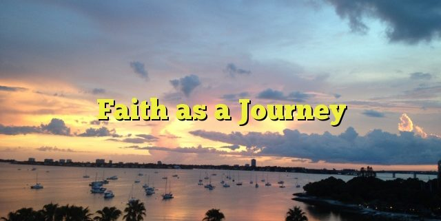 Faith as a Journey