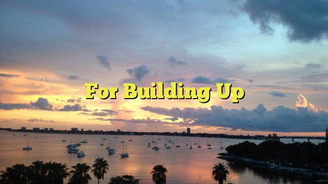 For Building Up