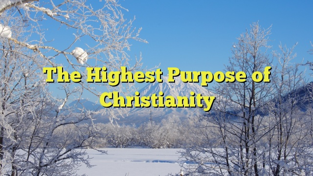 the purpose of christianity essay
